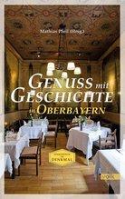 Einkehr in Denkmälern - Gasthäuser in Oberbayern