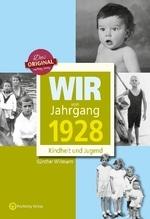 Wir vom Jahrgang 1928 - Kindheit und Jugend   Willmann, Günther