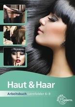 Haut & Haar Arbeitsbuch Lernfelder 6-9 | Friedewold, Babett; Picker, Elbie; Wiemann, Katja
