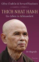 Thich Nhat Hanh - Ein Leben in Achtsamkeit | Chadelat, Céline; Baudouin, Bernard