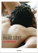 Make Love. Das Männerbuch | Rackelmann, Marc