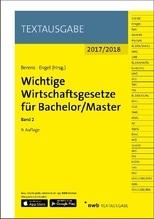 Wichtige Wirtschaftsgesetze für Bachelor/Master 2017/2018. Bd.2