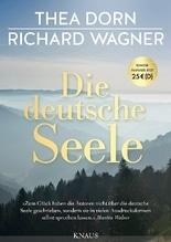 Die deutsche Seele | Dorn, Thea; Wagner, Richard
