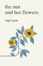 The Sun and Her Flowers | Kaur, Rupi