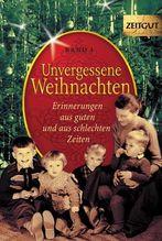 Unvergessene Weihnachten. Bd.1