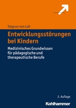 Entwicklungsstörungen bei Kindern | Loh, Siegrun von