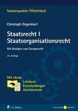 Staatsrecht I. Staatsorganisationsrecht   Degenhart, Christoph