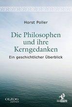 Die Philosophen und ihre Kerngedanken   Poller, Horst