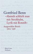'Absinth schlürft man mit Strohhalm, Lyrik mit Rotstift'   Benn, Gottfried