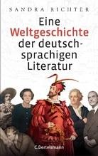 Eine Weltgeschichte der deutschsprachigen Literatur   Richter, Sandra