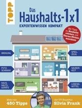 Das Haushalts-1x1. Expertenwissen kompakt. Mehr als 450 Tipps der TV-Expertin Silvia Frank | Frank, Silvia