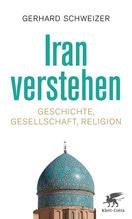 Iran verstehen   Schweizer, Gerhard