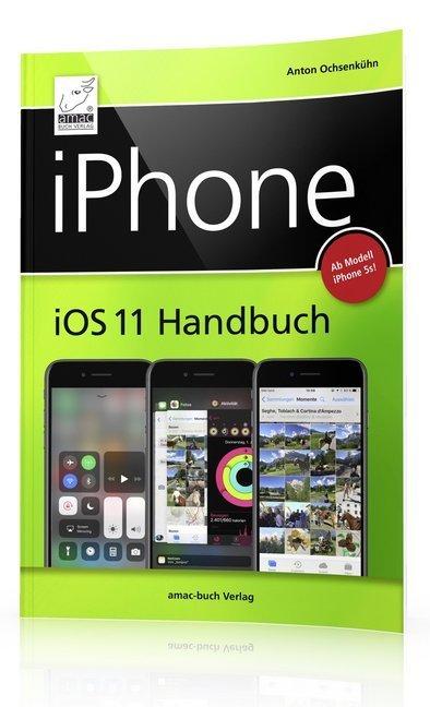 iPhone iOS 11 Handbuch   Ochsenkühn, Anton