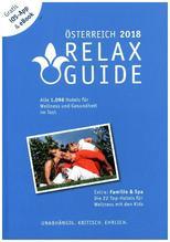 RELAX Guide 2018 Österreich, kritisch getestet: alle Wellness- und Gesundheitshotels. PLUS: Familie & Spa: die 35 Top-Hotels, m. 1 E-Book | Werner, Christian