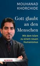 Gott glaubt an den Menschen | Khorchide, Mouhanad