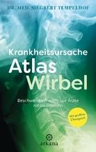 Krankheitsursache Atlaswirbel   Tempelhof, Siegbert