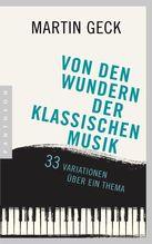 Von den Wundern der klassischen Musik   Geck, Martin