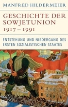 Geschichte der Sowjetunion 1917-1991   Hildermeier, Manfred