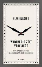 Warum die Zeit verfliegt | Burdick, Alan