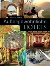 Außergewöhnliche Hotels