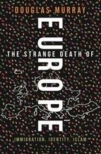 The Strange Death of Europe   Murray, Douglas
