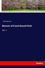 Memoir of Frank Russell Firth | Anonymous