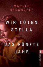 Wir töten Stella / Das fünfte Jahr | Haushofer, Marlen