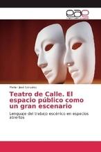 Teatro de Calle. El espacio público como un gran escenario | González, María - José