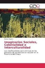 Imaginarios Sociales, Colonialidad e Interculturalidad | Figueira, Patricia