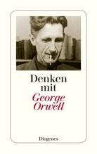 Denken mit George Orwell | Orwell, George