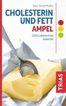 Cholesterin- und Fett-Ampel | Müller, Sven-David