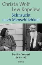 Sehnsucht nach Menschlichkeit | Wolf, Christa; Kopelew, Lew