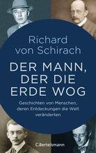 Der Mann, der die Erde wog | Schirach, Richard v.
