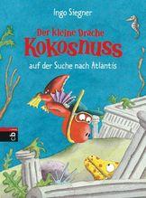 Der kleine Drache Kokosnuss auf der Suche nach Atlantis | Siegner, Ingo