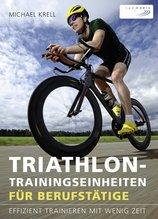 Triathlon-Trainingseinheiten für Berufstätige   Krell, Michael