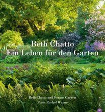 Ein Leben für den Garten | Chatto, Beth
