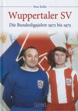 Wuppertaler SV - Die Bundesligajahre 1972 bis 1975