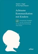 Achtsame Kommunikation mit Kindern   Siegel, Daniel J.; Bryson, Tina Payne
