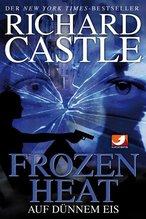 Frozen Heat - Auf dünnem Eis | Castle, Richard