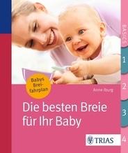 Die besten Breie für Ihr Baby | Iburg, Anne