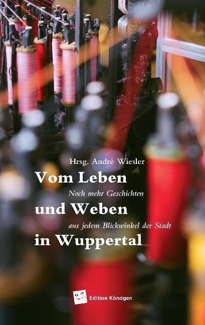 Leben und Weben in Wuppertal