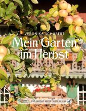 Mein Garten im Herbst | Schubert, Veronika