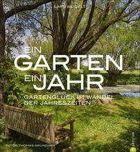 Ein Garten, ein Jahr | Weigelt, Lars