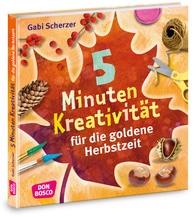 5 Minuten Kreativität für die goldene Herbstzeit | Scherzer, Gabi