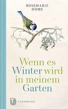 Wenn es Winter wird in meinem Garten | Doms, Rosemarie