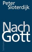 Nach Gott | Sloterdijk, Peter