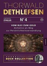 Vom Blei zum Gold - Alchemie als Weg zur Persönlichkeitsverwandlung | Dethlefsen, Thorwald