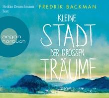 Kleine Stadt der großen Träume, 6 Audio-CD | Backman, Fredrik