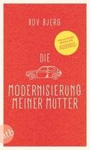 Die Modernisierung meiner Mutter | Bjerg, Bov