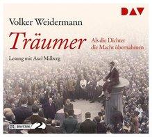 Träumer - Als die Dichter die Macht übernahmen, 4 Audio-CDs | Weidermann, Volker